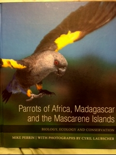 Book Parrots of Africa, Madagascar and the Mascarene Islands (biology, ecology and conservation) by Dr. Mike Perrin